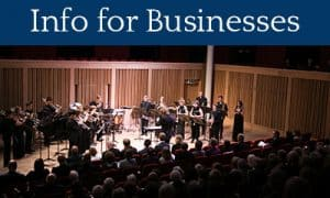 Click for Information for Businesses - Photo of concert inside Cedars Hall